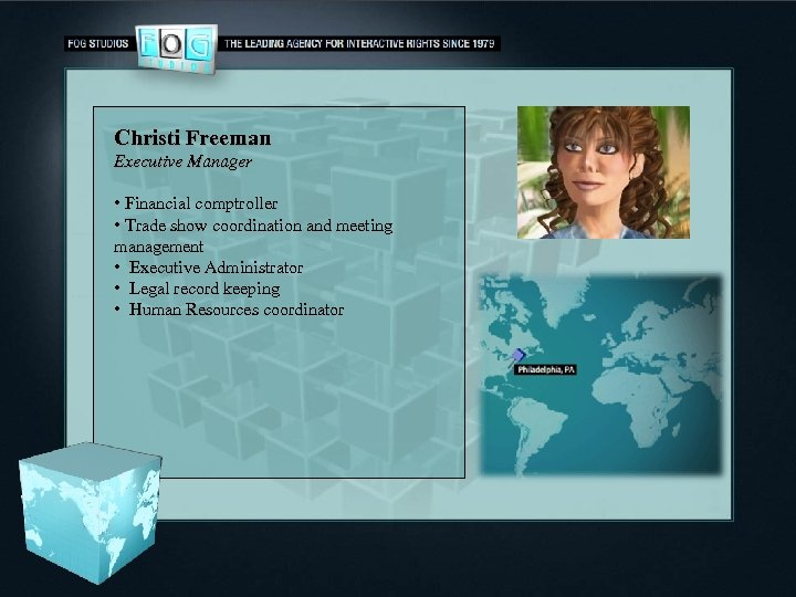 Christi Freeman Executive Manager • Financial comptroller • Trade show coordination and meeting management
