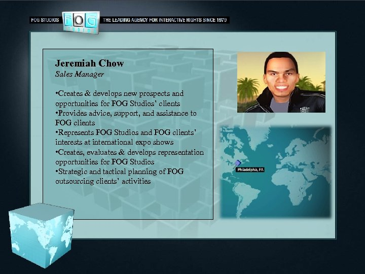 Jeremiah Chow Sales Manager • Creates & develops new prospects and opportunities for FOG