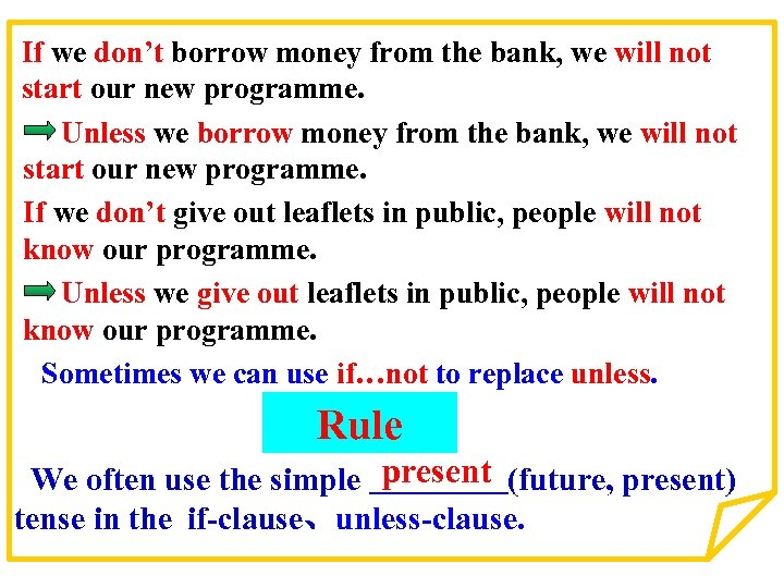 If we don't borrow money from the bank, we will not start our new
