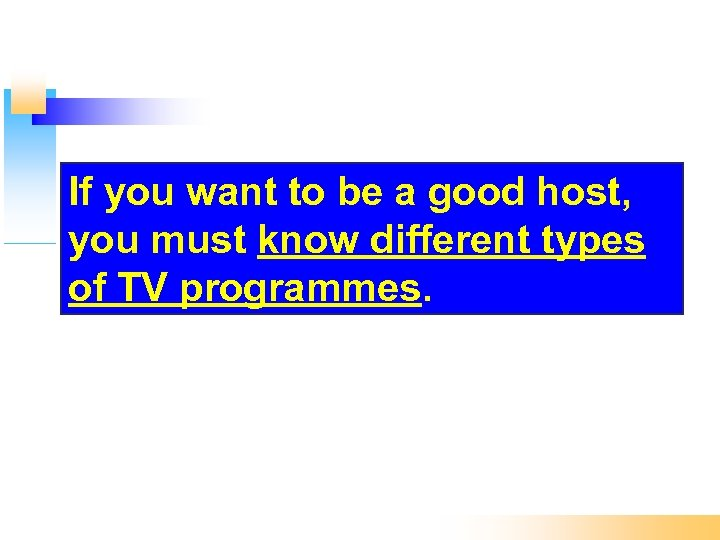 If you want to be a good host, you must know different types of