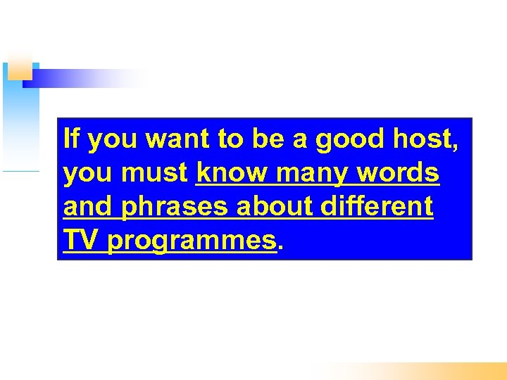 If you want to be a good host, you must know many words and