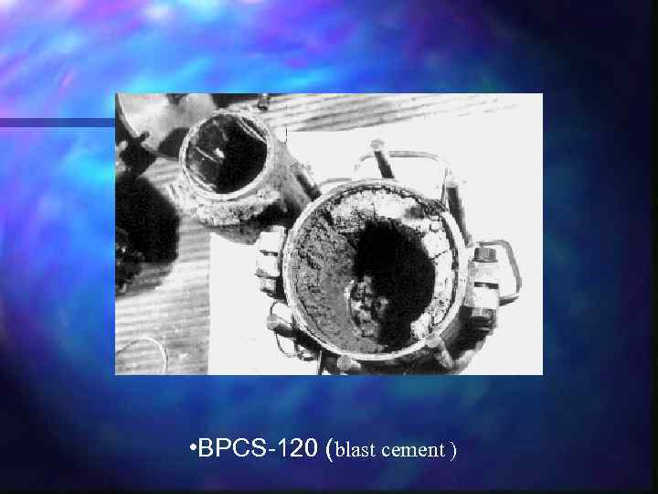 • BPCS-120 (blast cement )