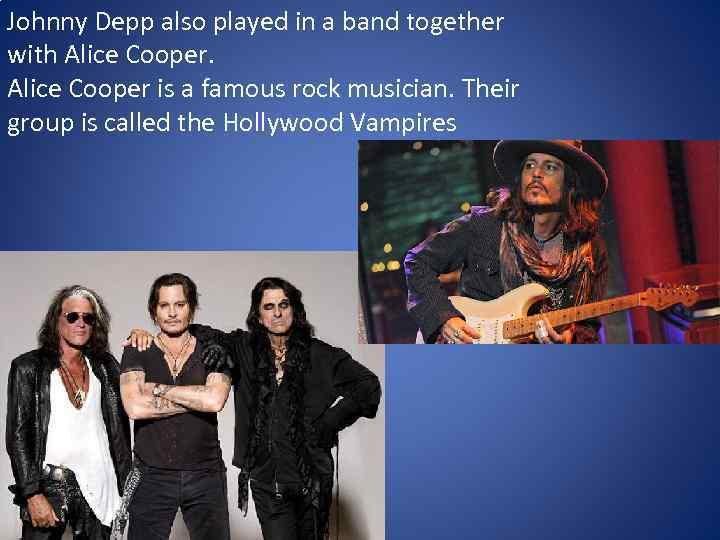 Johnny Depp also played in a band together with Alice Cooper is a famous