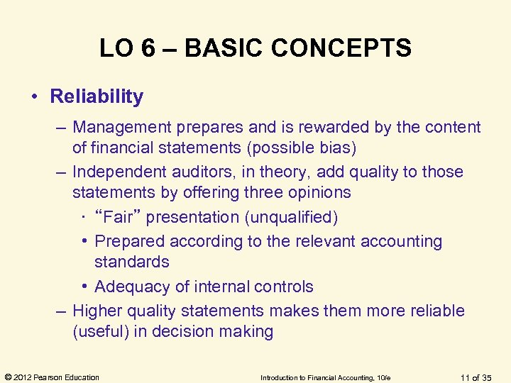 LO 6 – BASIC CONCEPTS • Reliability – Management prepares and is rewarded by