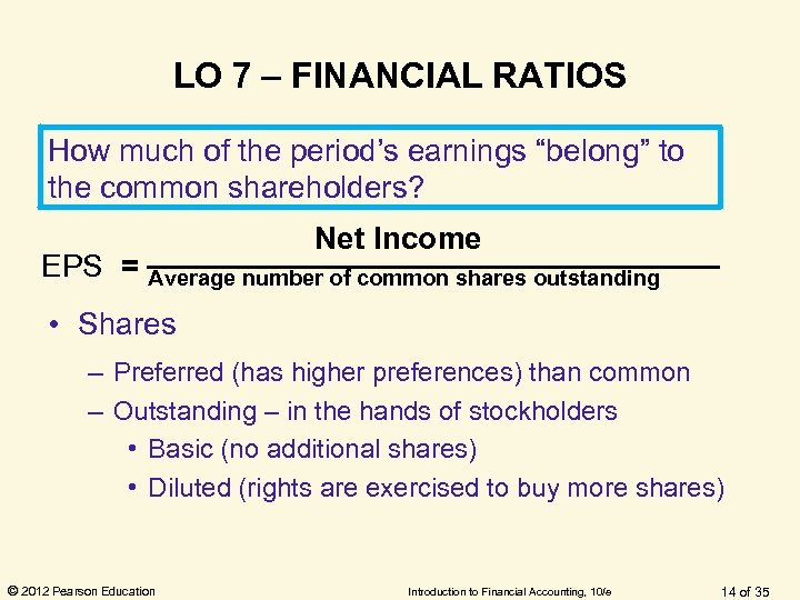 """LO 7 – FINANCIAL RATIOS How much of the period's earnings """"belong"""" to the"""