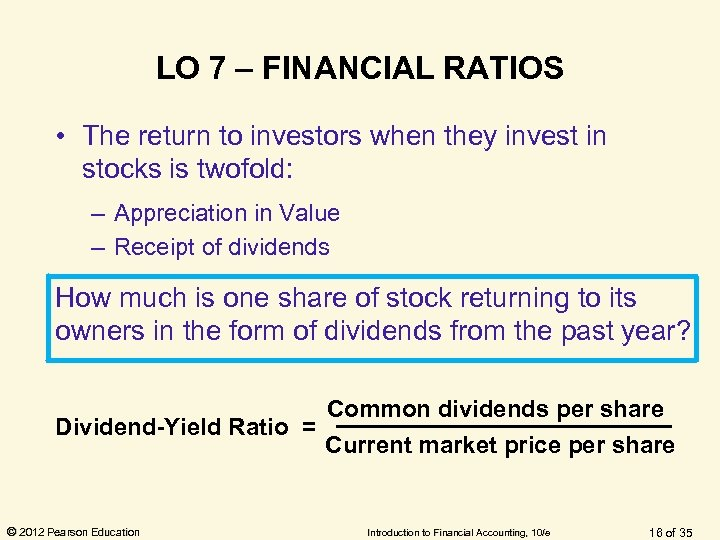 LO 7 – FINANCIAL RATIOS • The return to investors when they invest in