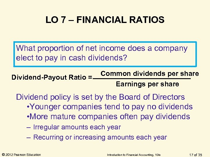LO 7 – FINANCIAL RATIOS What proportion of net income does a company elect