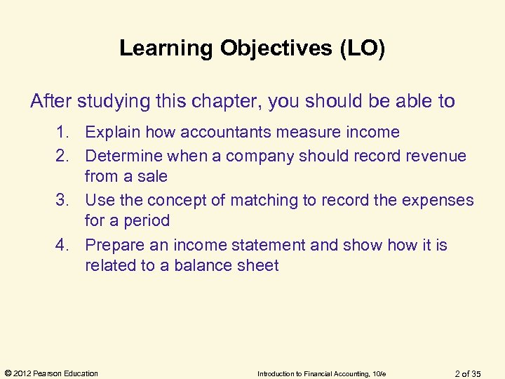 Learning Objectives (LO) After studying this chapter, you should be able to 1. Explain