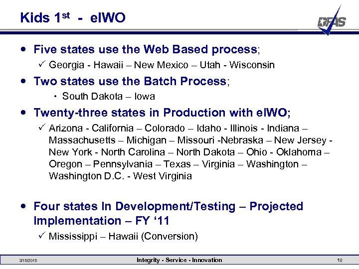 Kids 1 st - e. IWO Five states use the Web Based process; P