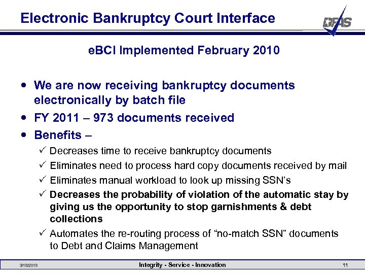Electronic Bankruptcy Court Interface e. BCI Implemented February 2010 We are now receiving bankruptcy