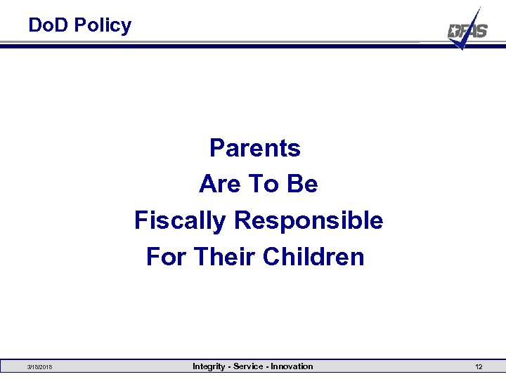 Do. D Policy Parents Are To Be Fiscally Responsible For Their Children 3/18/2018 Integrity