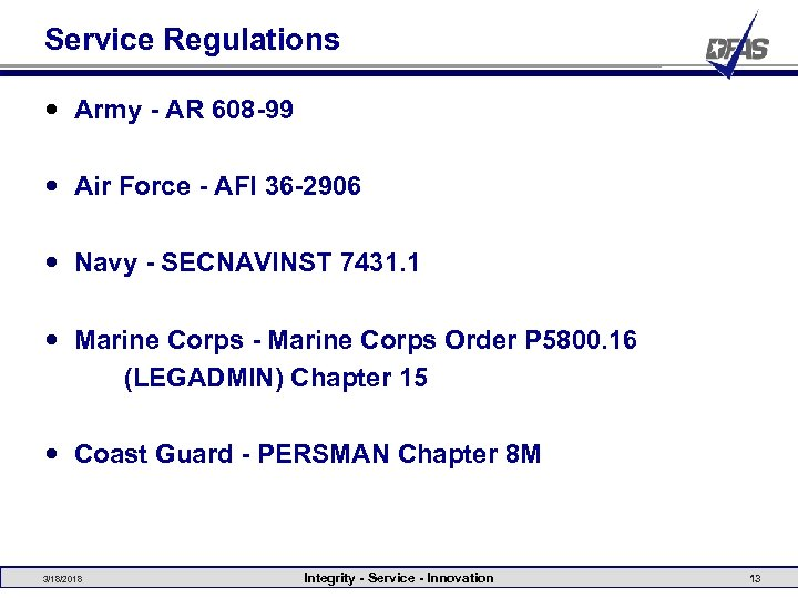 Service Regulations Army - AR 608 -99 Air Force - AFI 36 -2906 Navy