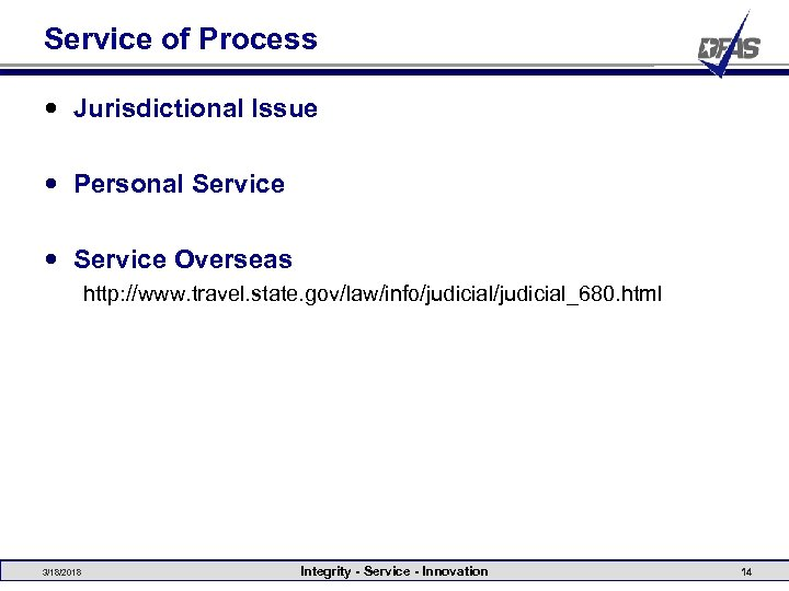 Service of Process Jurisdictional Issue Personal Service Overseas http: //www. travel. state. gov/law/info/judicial_680. html
