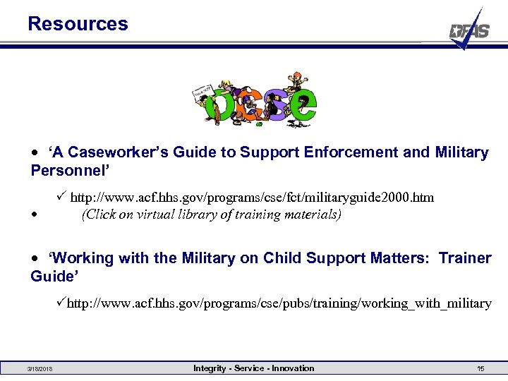 Resources • 'A Caseworker's Guide to Support Enforcement and Military Personnel' • P http: