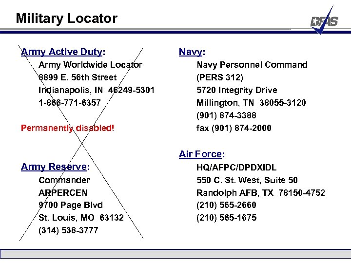 Military Locator Army Active Duty: Army Worldwide Locator 8899 E. 56 th Street Indianapolis,