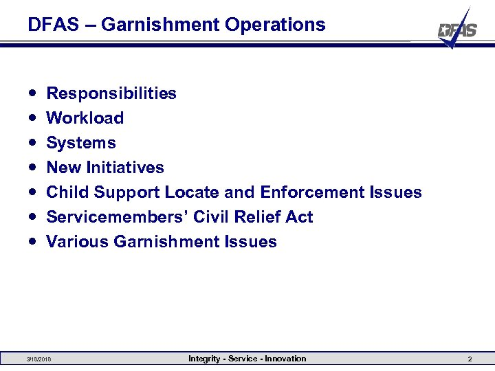 DFAS – Garnishment Operations Responsibilities Workload Systems New Initiatives Child Support Locate and Enforcement