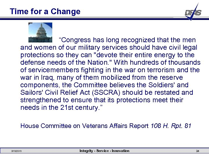 """Time for a Change """"Congress has long recognized that the men and women of"""
