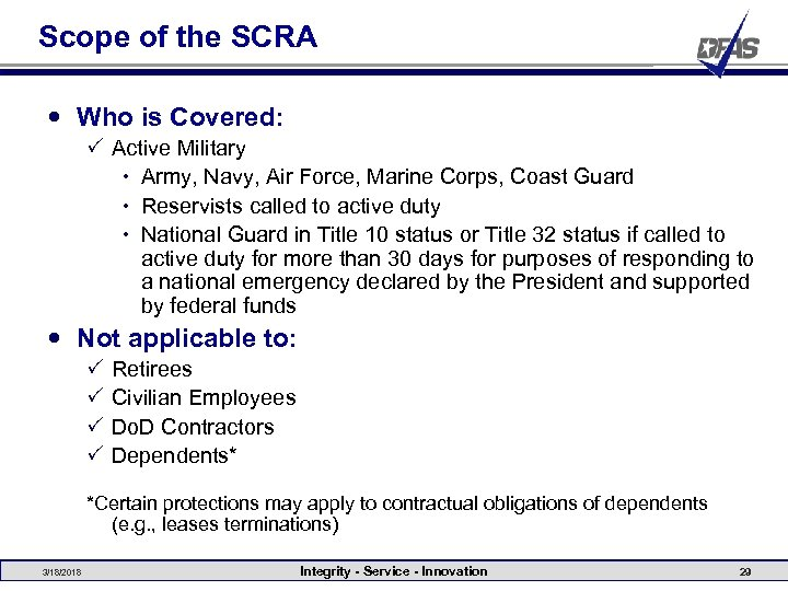 Scope of the SCRA Who is Covered: P Active Military Army, Navy, Air Force,