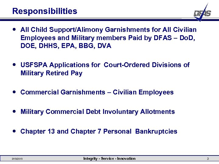 Responsibilities All Child Support/Alimony Garnishments for All Civilian Employees and Military members Paid by