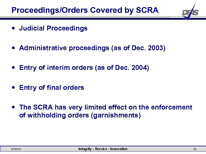 Proceedings/Orders Covered by SCRA Judicial Proceedings Administrative proceedings (as of Dec. 2003) Entry of