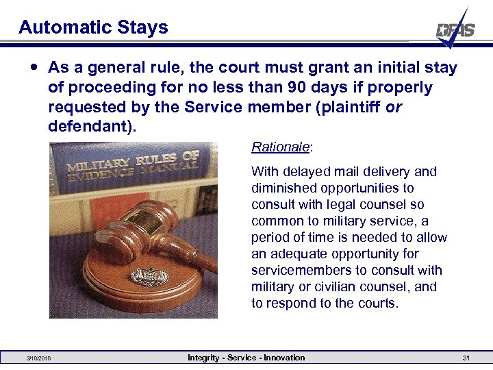 Automatic Stays As a general rule, the court must grant an initial stay of