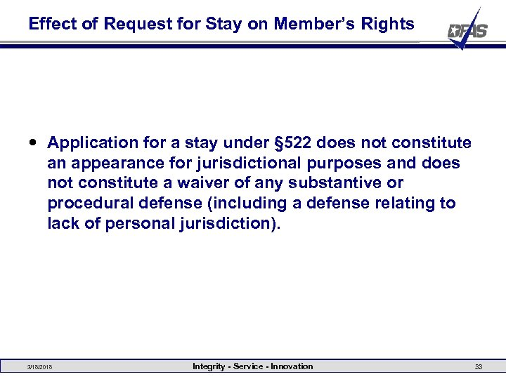 Effect of Request for Stay on Member's Rights Application for a stay under §