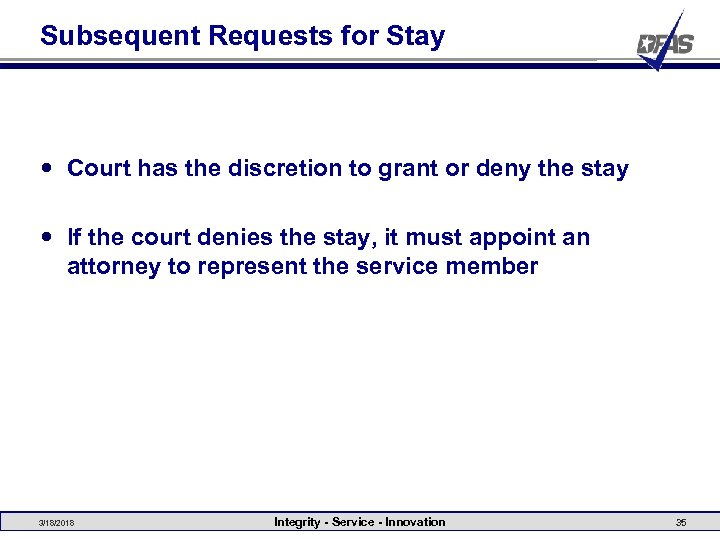 Subsequent Requests for Stay Court has the discretion to grant or deny the stay