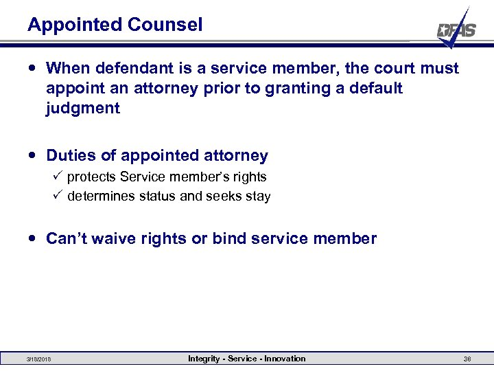 Appointed Counsel When defendant is a service member, the court must appoint an attorney