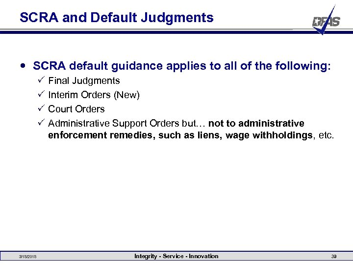 SCRA and Default Judgments SCRA default guidance applies to all of the following: P