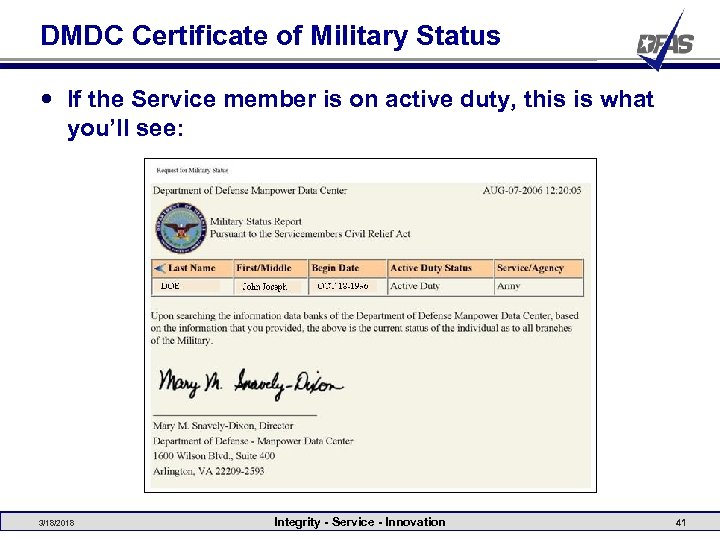 DMDC Certificate of Military Status If the Service member is on active duty, this