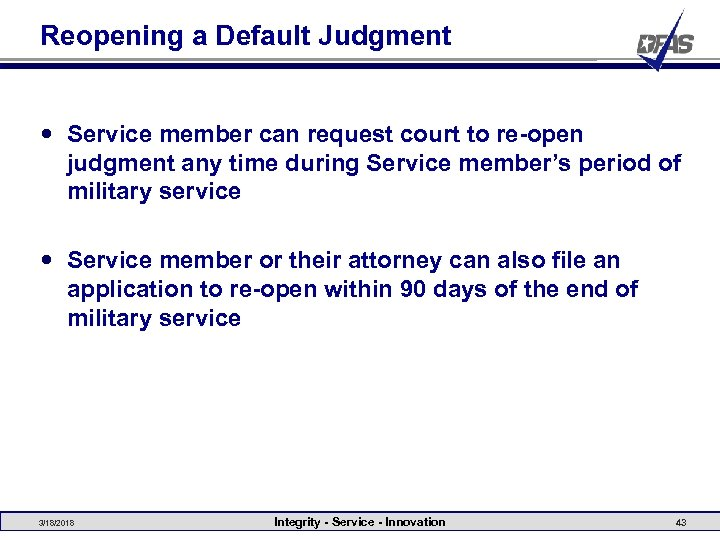 Reopening a Default Judgment Service member can request court to re-open judgment any time