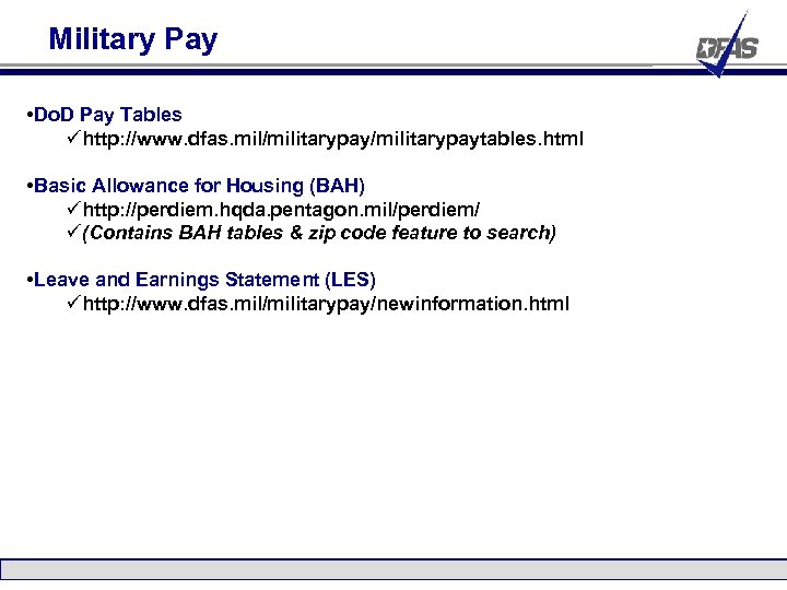 Military Pay • Do. D Pay Tables ühttp: //www. dfas. mil/militarypaytables. html • Basic