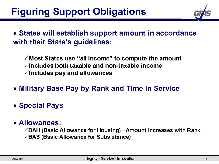 Figuring Support Obligations • States will establish support amount in accordance with their State's