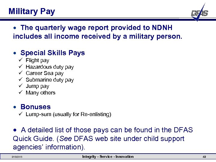 Military Pay • The quarterly wage report provided to NDNH includes all income received