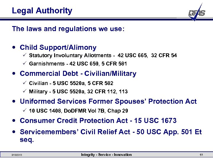Legal Authority The laws and regulations we use: Child Support/Alimony P Statutory Involuntary Allotments