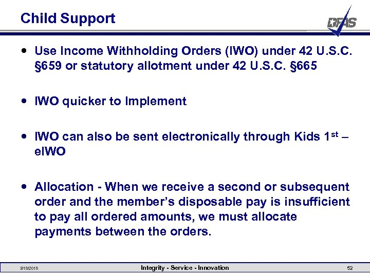 Child Support Use Income Withholding Orders (IWO) under 42 U. S. C. § 659