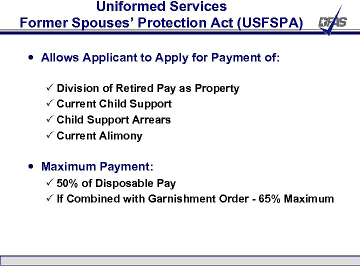Uniformed Services Former Spouses' Protection Act (USFSPA) Allows Applicant to Apply for Payment of: