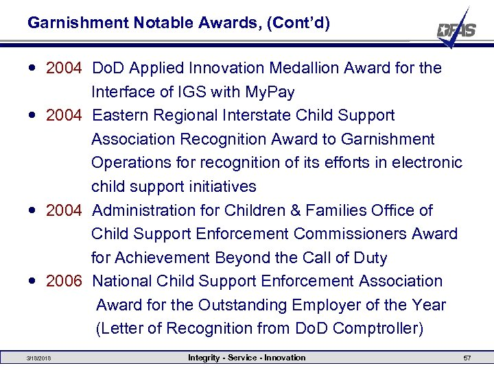 Garnishment Notable Awards, (Cont'd) 2004 Do. D Applied Innovation Medallion Award for the Interface