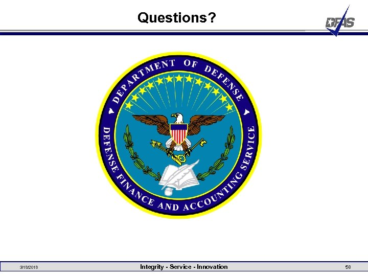 Questions? 3/18/2018 Integrity - Service - Innovation 58