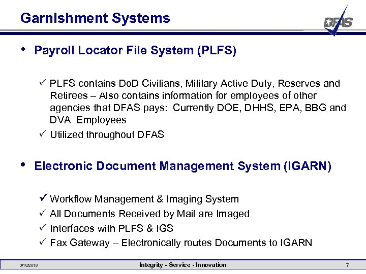 Garnishment Systems • Payroll Locator File System (PLFS) P PLFS contains Do. D Civilians,