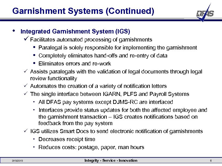 Garnishment Systems (Continued) • Integrated Garnishment System (IGS) ü Facilitates automated processing of garnishments