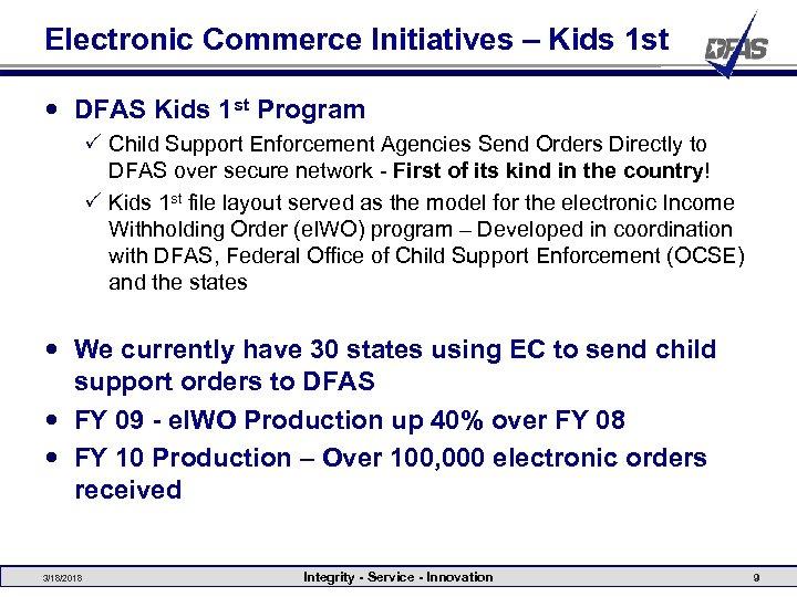 Electronic Commerce Initiatives – Kids 1 st DFAS Kids 1 st Program P Child