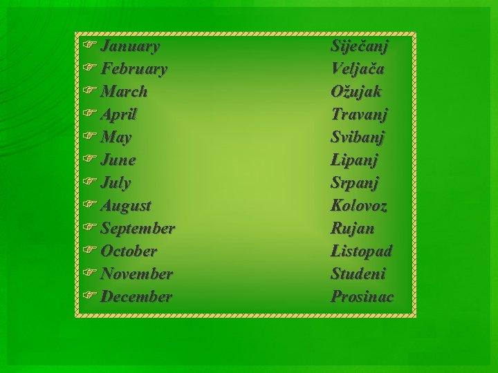 F January F February F March F April F May F June F July