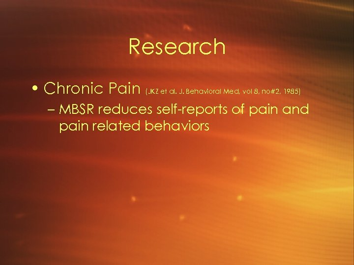 Research • Chronic Pain (JKZ et al. J. Behavioral Med, vol 8, no#2, 1985)