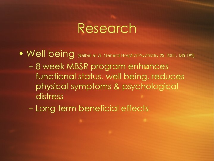 Research • Well being (Reibel et al. General Hospital Psychiatry 23, 2001, 183 -192)