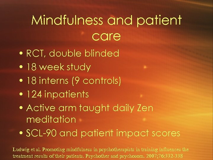 Mindfulness and patient care • RCT, double blinded • 18 week study • 18