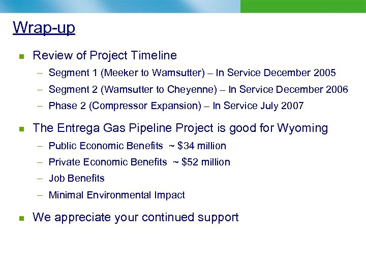 Wrap-up n Review of Project Timeline – Segment 1 (Meeker to Wamsutter) – In