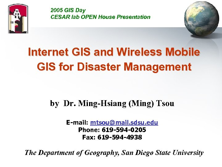 2005 GIS Day CESAR lab OPEN House Presentation Internet GIS and Wireless Mobile GIS