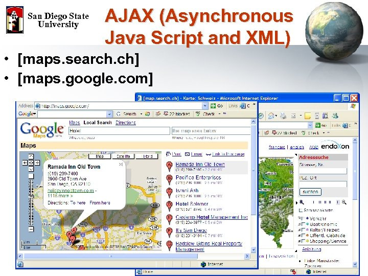 San Diego State University AJAX (Asynchronous Java Script and XML) • [maps. search. ch]
