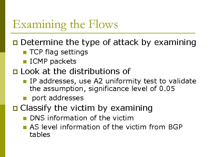 Examining the Flows p Determine the type of attack by examining n n p